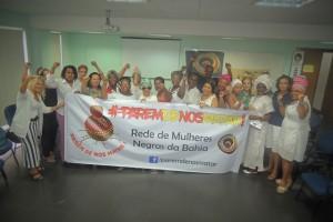 Campanha #ParemdeNosMatar - Rede de Mulheres Negras da Bahia